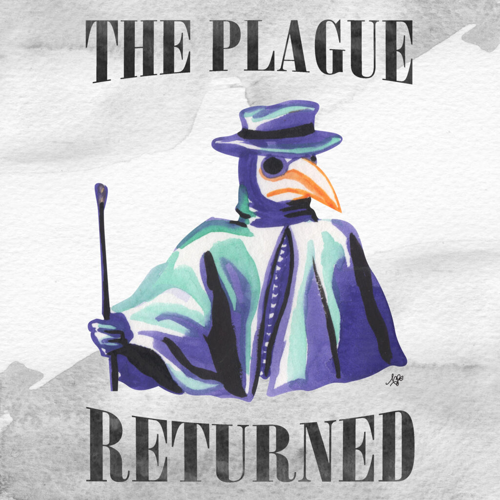 The plague returned